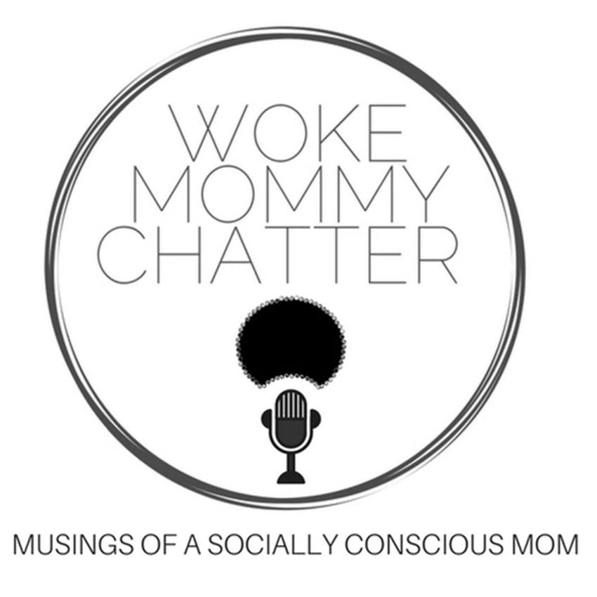Image result for woke mommy chatter podcast