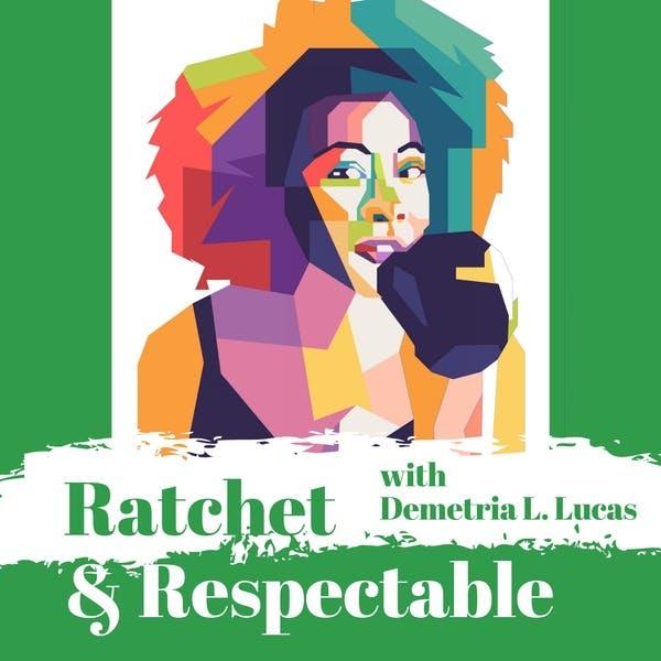 Ratchet & Respectable on Stitcher