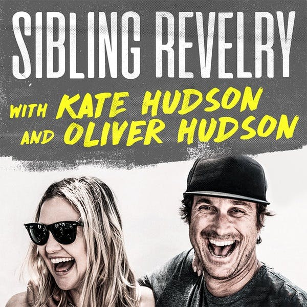 Sibling Revelry With Kate Hudson And Oliver Hudson On Stitcher